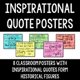Inspirational Quote Classroom Posters - 8 Quotes From Hist