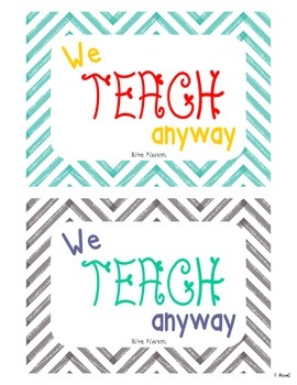 """Inspirational Quote Poster- """"We teach anyway"""""""