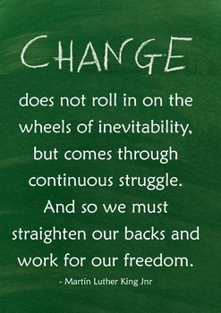 Inspirational Quote Poster [MLK - Change, Work, Freedom] for classrooms