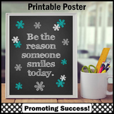 Be the Reason Someone Smiles Today, Motivational Poster 8x10 or 16x20