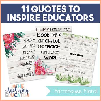 11 Quotes to Inspire Educators- Farmhouse Floral Theme