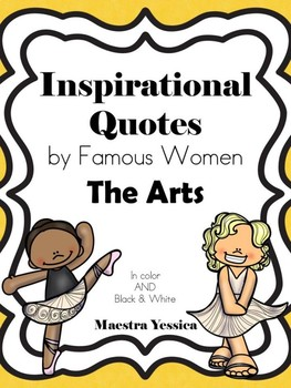 Inspirational Quotes by Famous Women (THE ARTS)
