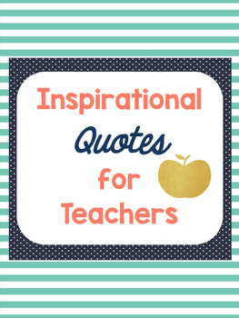 Inspirational Quotes for Teachers- Posters / Pages