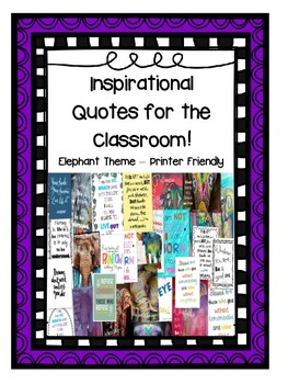 Inspirational Quotes for the Classroom - Elephant Theme and Printer Friendly!