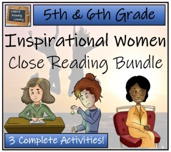 Inspirational Women - Close Reading Activities for 5th & 6th Grade