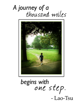 Inspirational poster: A journey of a thousand miles begins with one step.