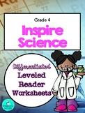 Inspire Science Leveled Reader Worksheets - GRADE 4