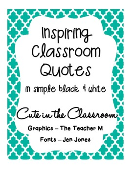 Inspiring Classroom Quotes Freebie Black And White By Hannah Burns