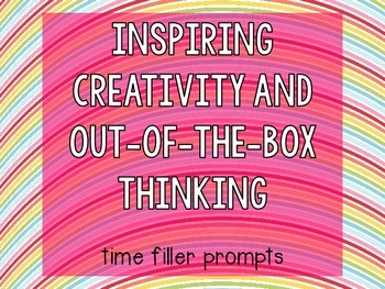 Inspiring Creativity and Out of the Box Thinking (Time Fillers)