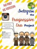 Instagram the Progressive Era Project (High school version)