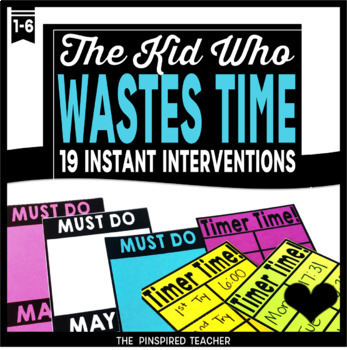 Instant Behavior Interventions for The Kid Who Wastes Time