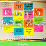 """Instilling Growth Mindset for Readers and Writers: """"Yet"""" Bulletin Board"""