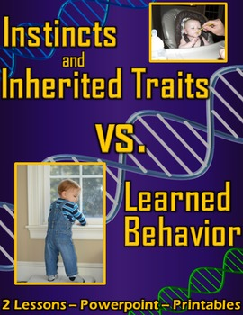 Instincts and Inherited Traits vs. Learned Behaviors: 2 Le