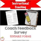 Instructional Coaching: Coach Feedback Survey [Editable]