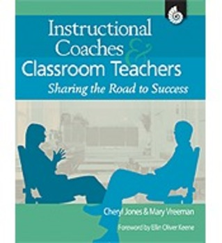Instructional Coaches and Classroom Teachers: Sharing the