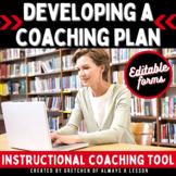 Instructional Coaching: Developing a Coaching Plan [Editable]