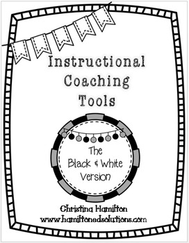 Instructional Coaching Tools:  The Black & White Version