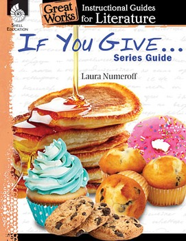Instructional Guides for Literature: If You Give . . . Series Guide (eBook)