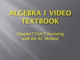 "Instructional Video: Factoring trinomials with ""(A)(C)"" Method"