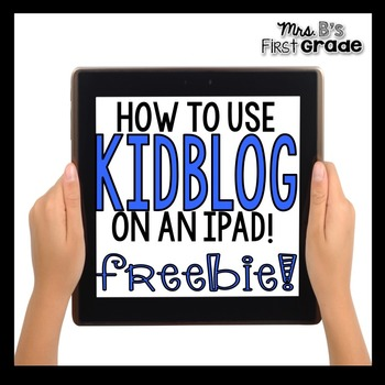 Instructions for using KidBlog on an iPad