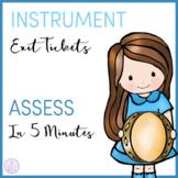 Instrument Exit Tickets
