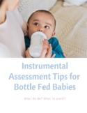 Instrumental Swallow Assessment Tips for Bottle Fed Babies