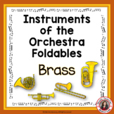 Music Instruments: Instruments of the Orchestra Foldables: BRASS