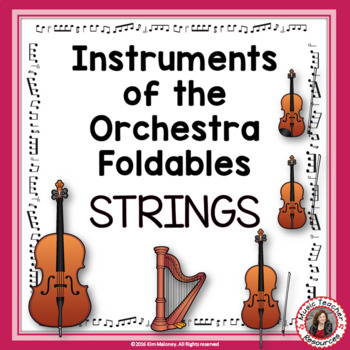 Music Instruments: Instruments of the Orchestra Foldables: STRINGS