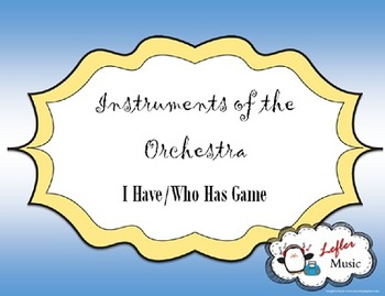 Musical Instruments of the Orchestra I Have/Who Has Game