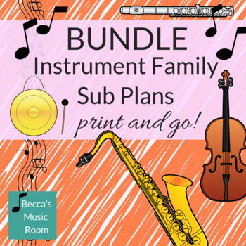Instruments of the Orchestra Music Sub Plans BUNDLE-- Print and Go!
