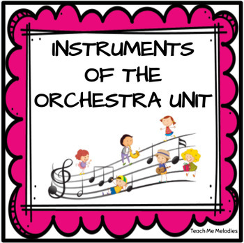 Instruments of the Orchestra Unit: Introduction & Research Project