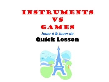 Instruments vs Games: French Quick Lesson