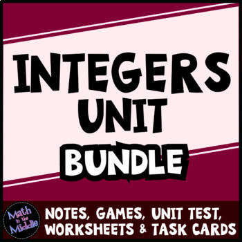 Integer Bundle - Includes Games, Task Cards, Test, and Differentiated Worksheets