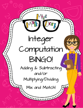 Integer Computation BINGO (add/subtract and/or multiply/divide)!
