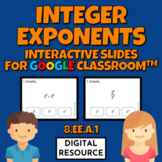 Integer Exponents 8.EE.A.1 Interactive Slides Google Classroom Distance Learning