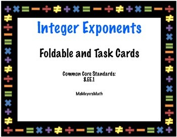 Integer Exponents Foldable and Task Cards