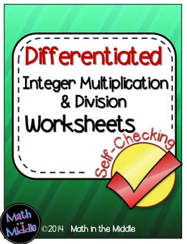 Integer Multiplication & Division Self-Checking Worksheets - Differentiated