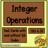 Integer Operations Task Cards with or without QR Codes  TEKS 6.3D