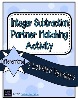 Subtracting Integers Partner Matching Activity - Differentiated