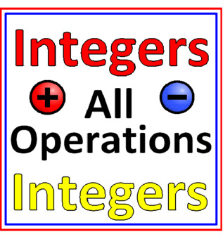 Integers All Operations (Pos & Neg Numbers)