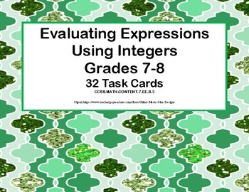 Integers-Evaluating Expressions- Grades 7-8 -CCSS.MATH.CONTENT.7.EE.B.3
