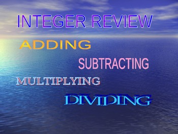 Integers:  Integer Review of addition, subtraction, multiplication, and division