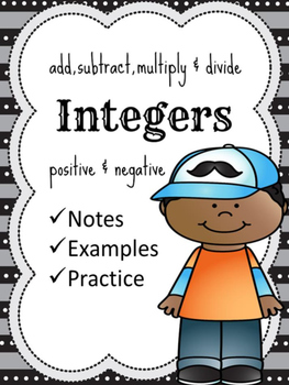 Integers Mini Unit:  Adding,Subtracting,Multiplying and Dividing