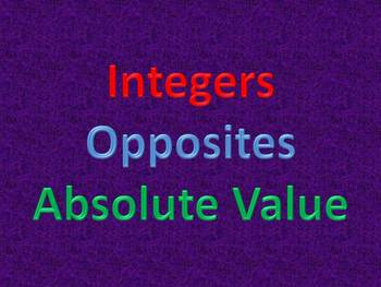 Integers - Opposites - Absolute Value - CHANT