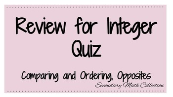 Integers Quiz Review (Comparing and Ordering Integers, Opposites)