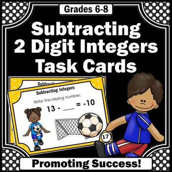 Subtracting Integers Task Cards ( 2 Digit ) 6th or 7th Grade Math Review Games