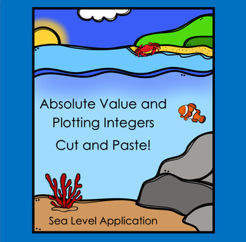 Integers and Absolute Value: Real World Sea Level Cut and Paste Activity!