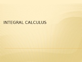 Summarize Topic for Integral Calculus