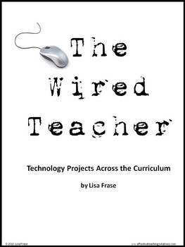Integrate Technology Across the Curriculum - 5 Technology Projects