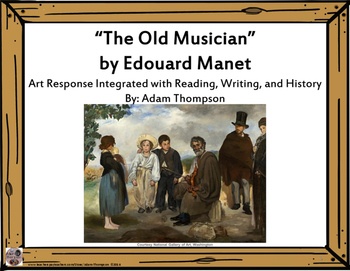 """Integrated Art Response: """"The Old Musician"""" by Edouard Manet"""